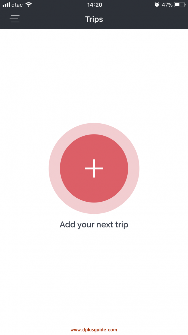 """กด""""Add your next trip"""" เพื่อสร้างทริปของเราค่ะ"""